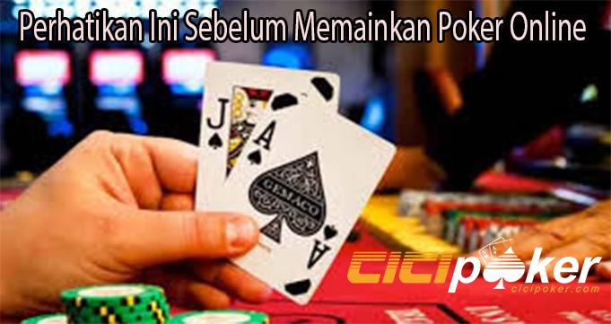 Perhatikan Ini Sebelum Memainkan Poker Online