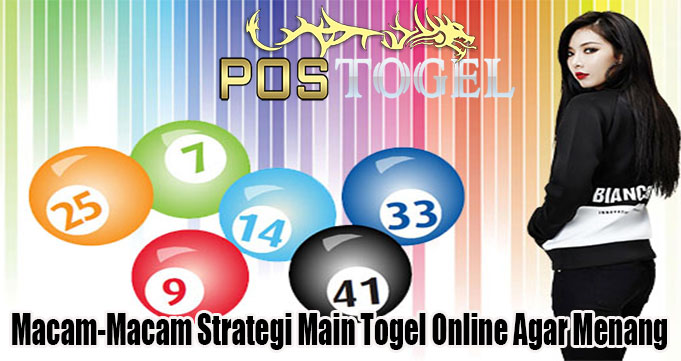 Macam-Macam Strategi Main Togel Online Agar Menang